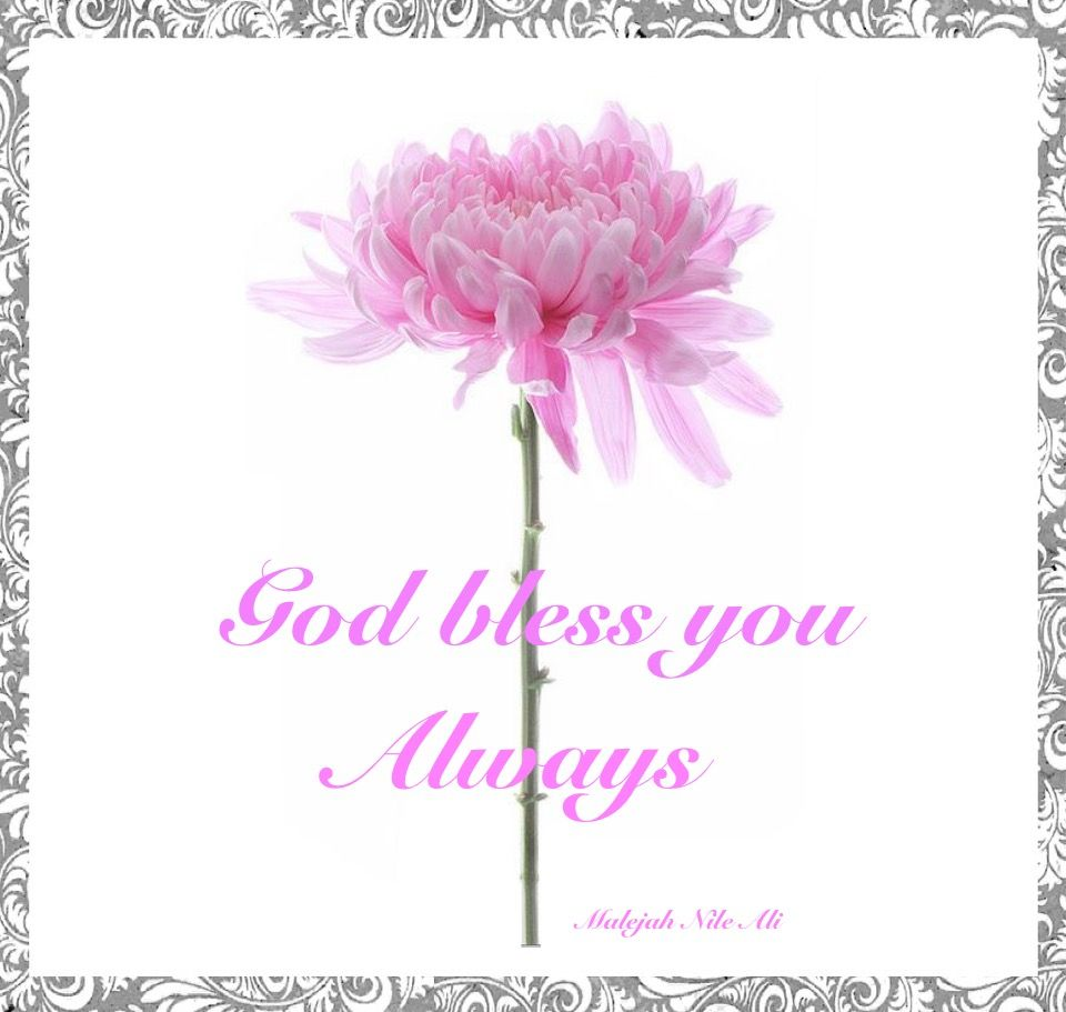 * God bless you always
