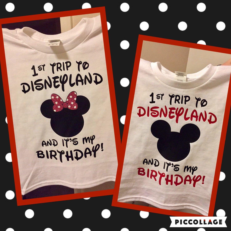 1st Trip To Disneyland And Its My Birthday Shirt