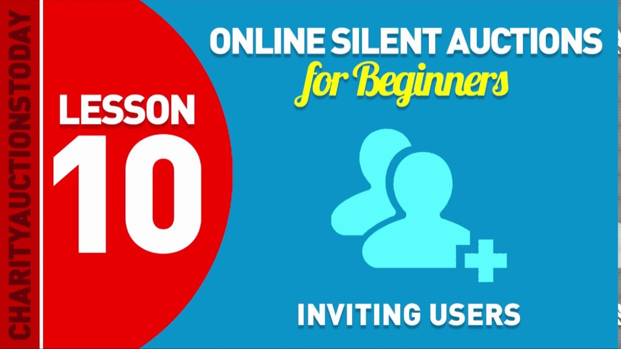 Online Silent Auctions Lesson 10 Inviting Users Free Online Silent Auction Tutorial No 10 Charityauction Pta Silent Auction Lesson Auction