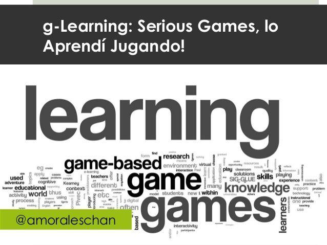 g-Learning: Serious Games, loAprendí Jugando!