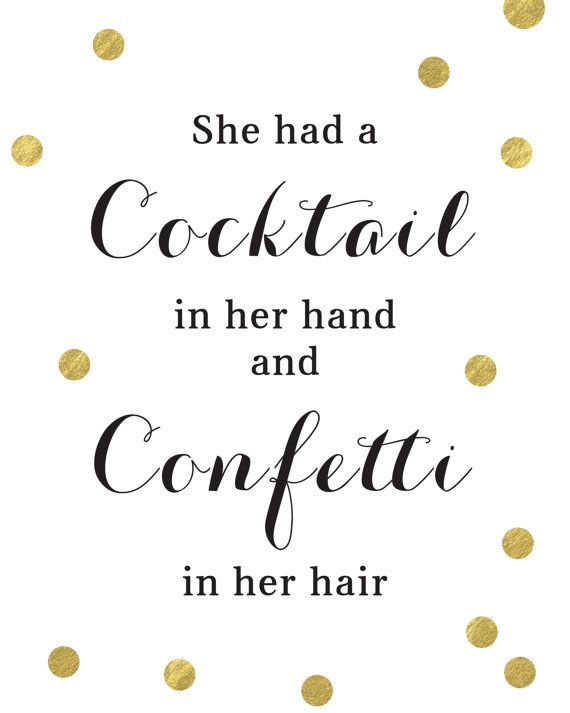 Kate Spade Quotes She Had A Cocktail In Hand And Confetti In Her Hair Art Print  Kate