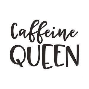 Caffeine queen #coffeequotes
