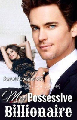 My Possessive Billionaire - My Possessive Billionaire