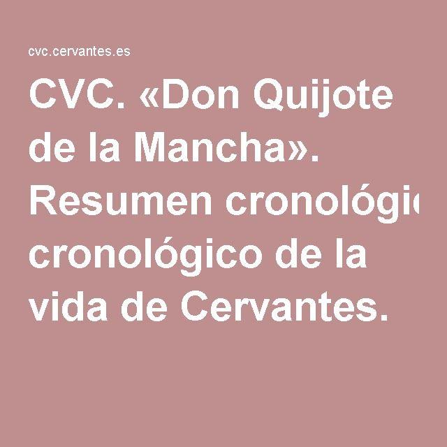 Cvc Don Quijote De La Mancha Resumen Cronologico De La Vida De