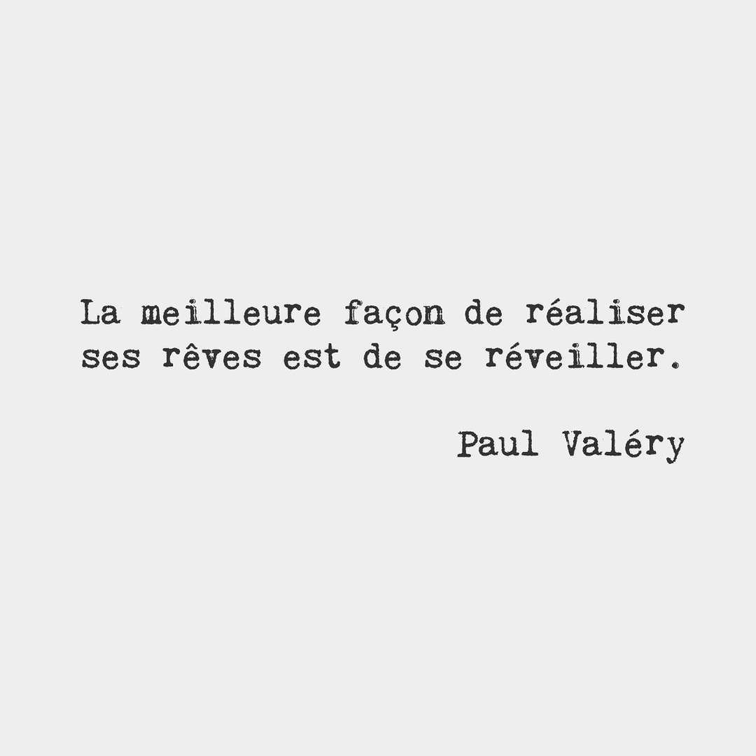 the best way to make your dreams come true is to wake up paul bonjourfrenchwords the best way to make your dreams come true is to wake up paul valeacutery french poet essayist and philosopher