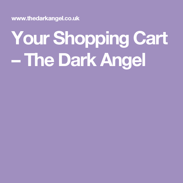 Your Shopping Cart – The Dark Angel