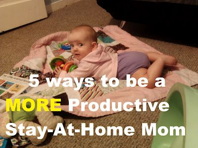 5 ways to be a more productive SAHM