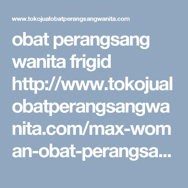 obat perangsang wanita frigid http www