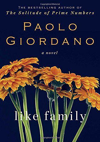 Like Family: A Novel by Paolo Giordano http://www.amazon.com/dp/0525428763/ref=cm_sw_r_pi_dp_V-9Qwb1BGM66X