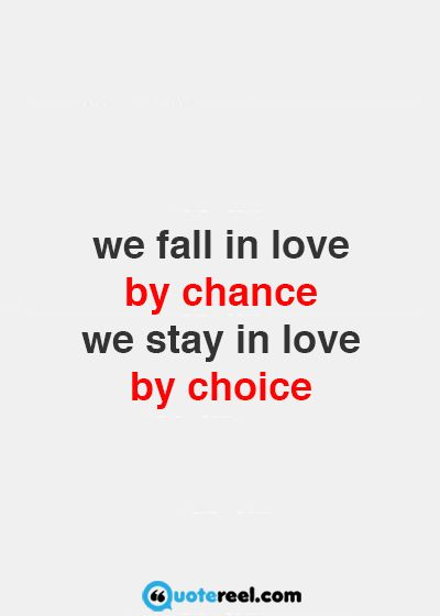 Love Choices Quotes Stunning This Is How Relationships Lastyou Make A Choice Every Day To