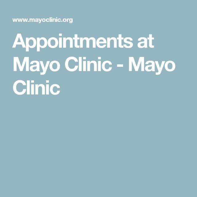 Appointments At Mayo Clinic Mayo Clinic Mayo Clinic Mayo Clinic Health System Clinic