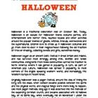 This worksheet explains the history behind Halloween.  There are seven comprehension questions as well. Great for elementary or middle school stu... $0.50