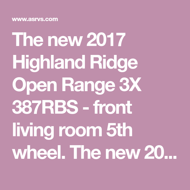 The new 2017 Highland Ridge Open Range 3X 387RBS - front living room ...
