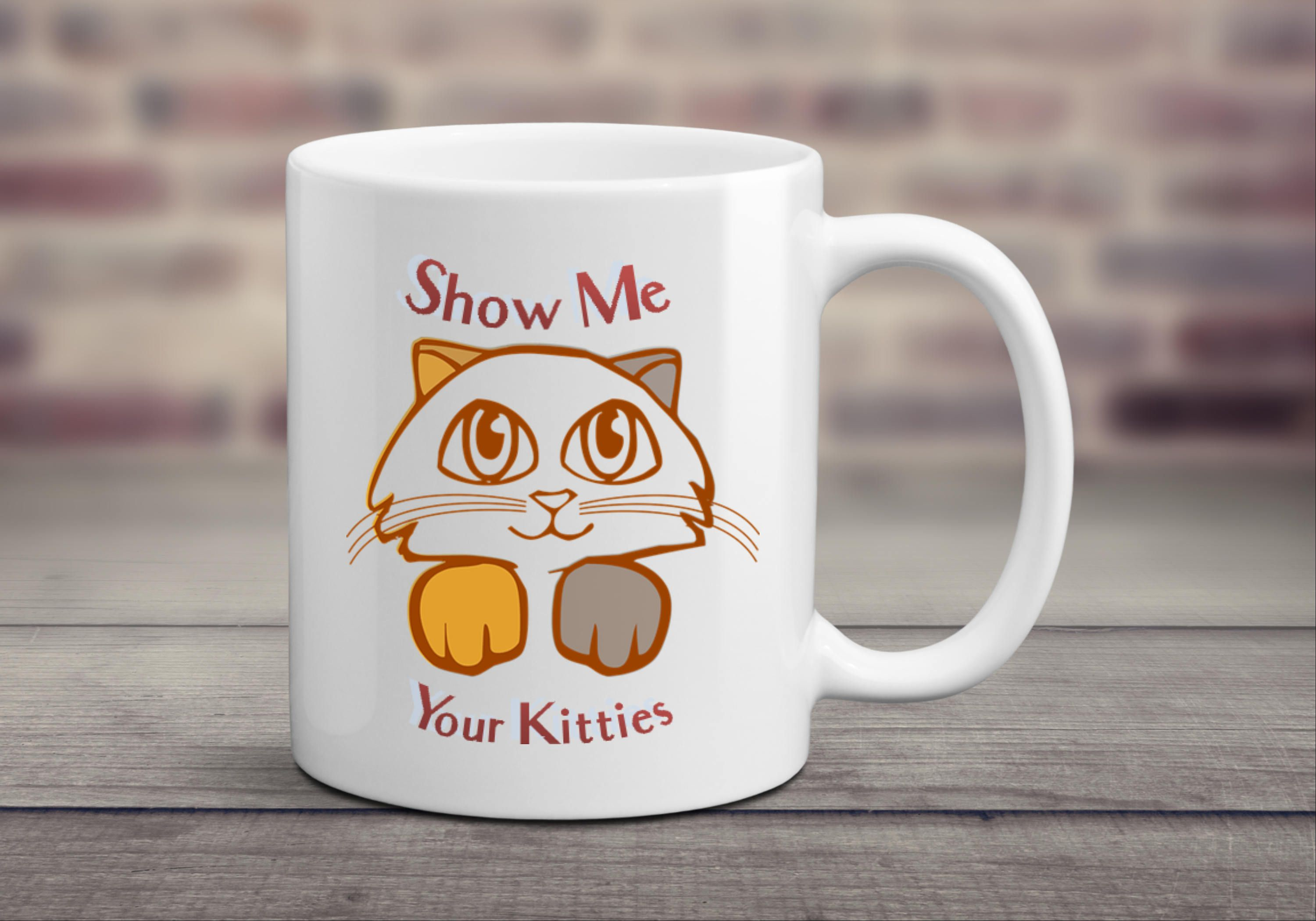 Show Me Your Kitties, Funny Cat Mug, Cat Lover Gift, Crazy