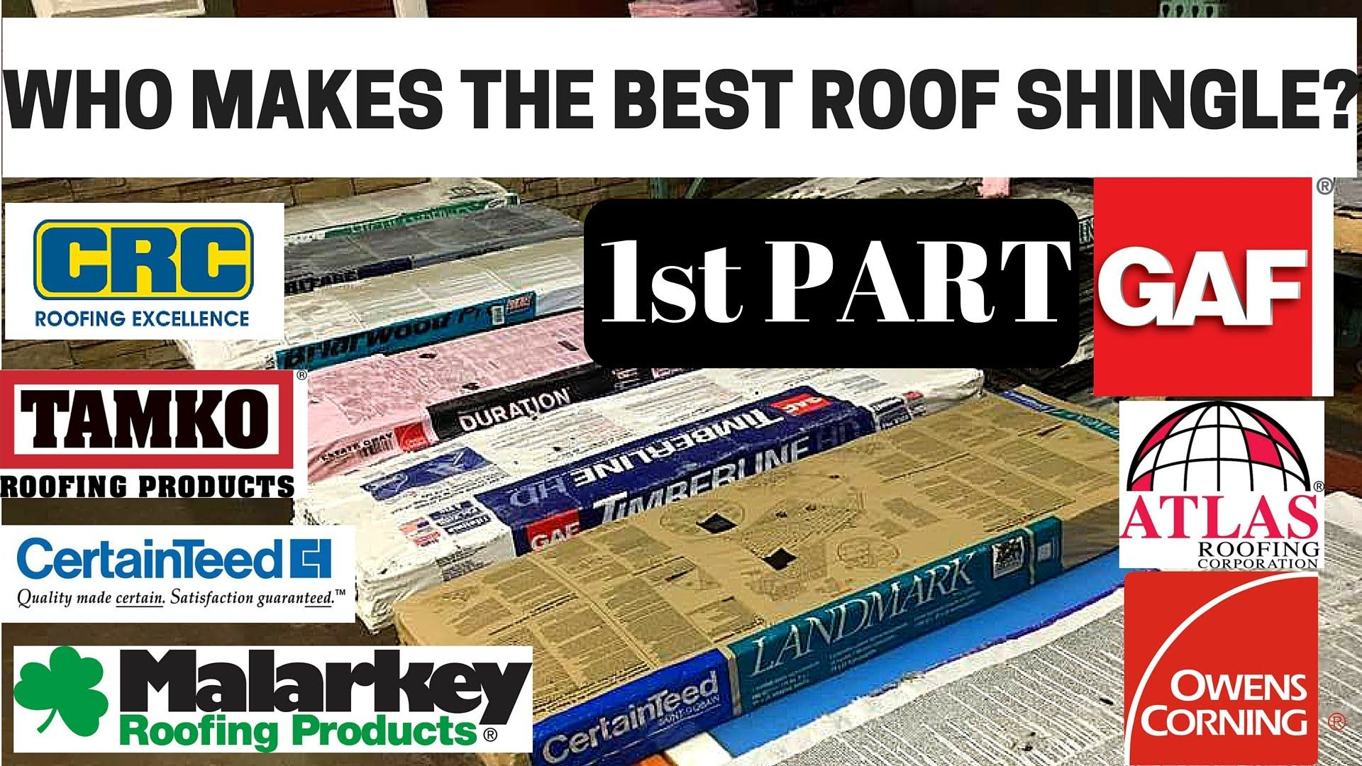 Who Makes The Best Roofing Shingle? Roofer Compares 7 Brands (PART 1) Sc 1  St Pinterest
