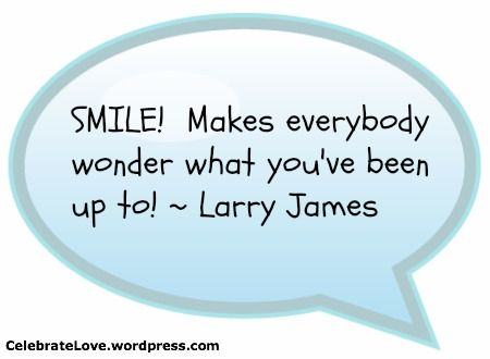 Smile!  Makes everybody wonder what you've been up to!  ;-)