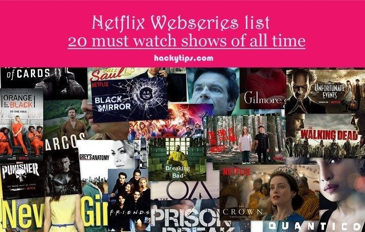 Netflix web series list: 20 must watch shows of all time | Hackytips