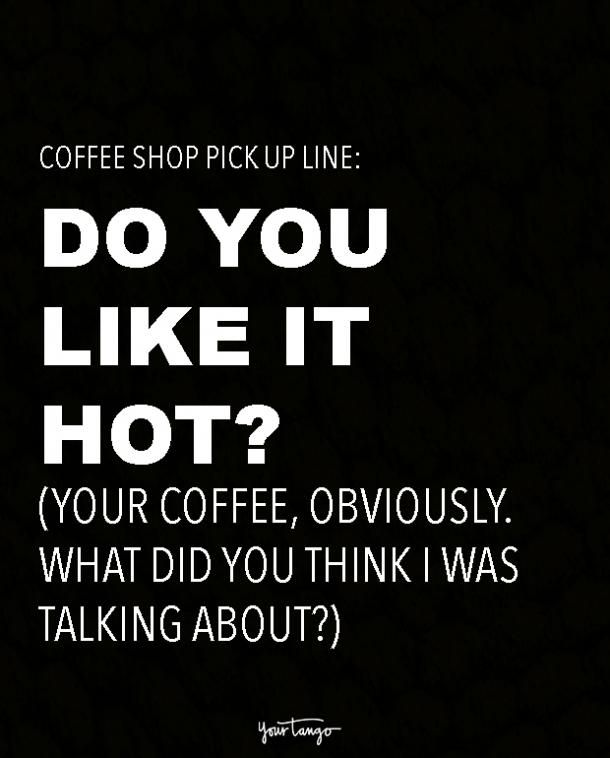5 Hot & Steamy Coffee Shop Pickup Lines | Memes → | Coffee Shop ... #coffeeShop