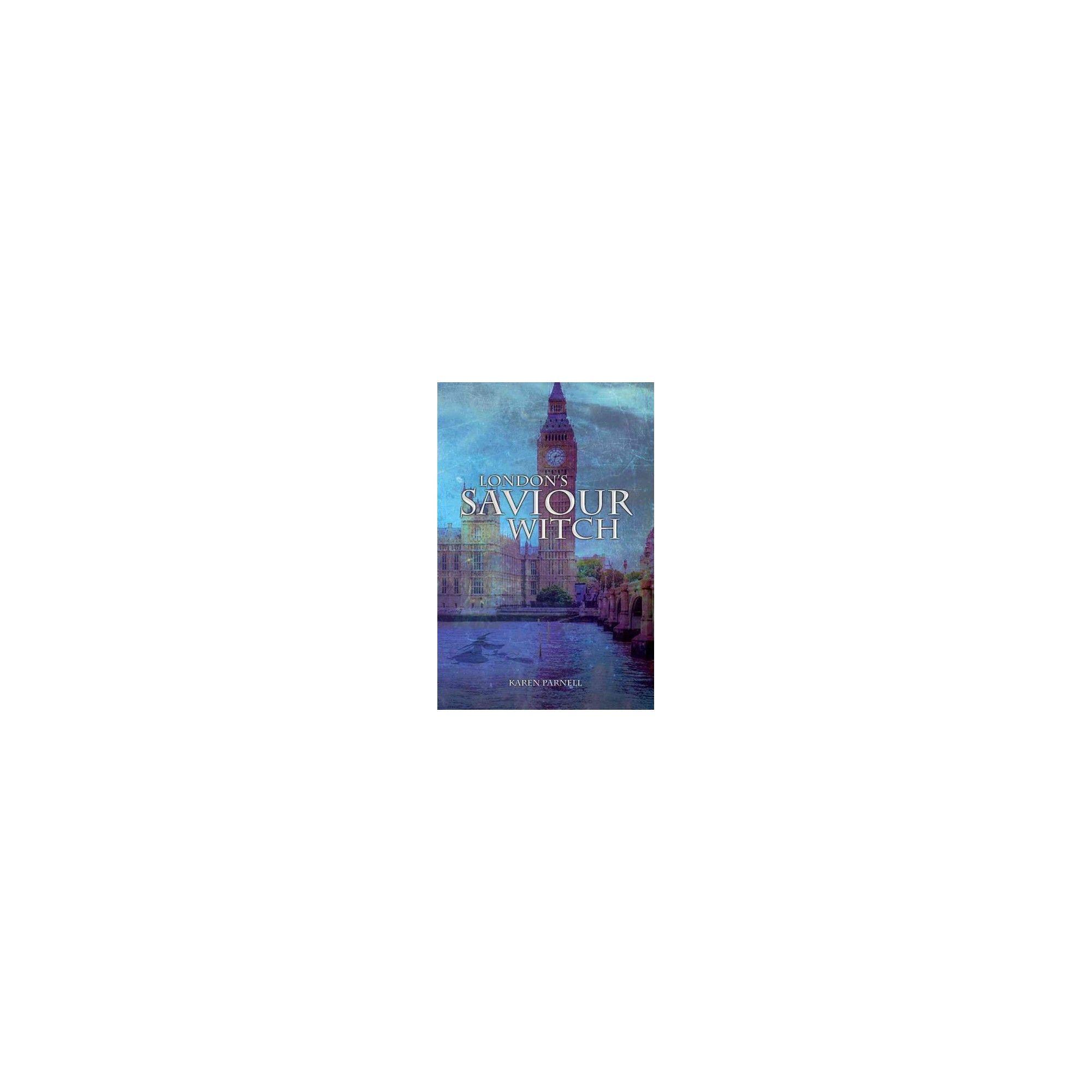 London's Saviour Witch (Reprint) (Paperback) (Karen D. Parnell)