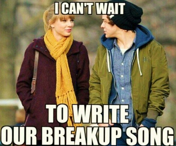 Funny Meme Song : Taylor and harry; tay please write that breakup song. he was so not