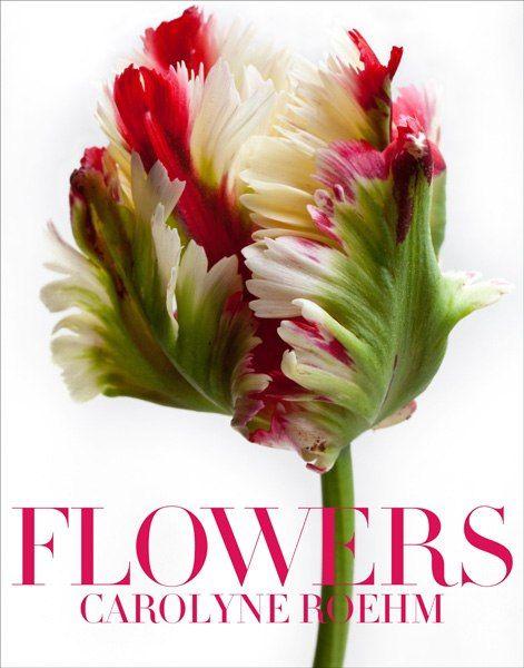 """Flowers"" by Carolyne Roehm."