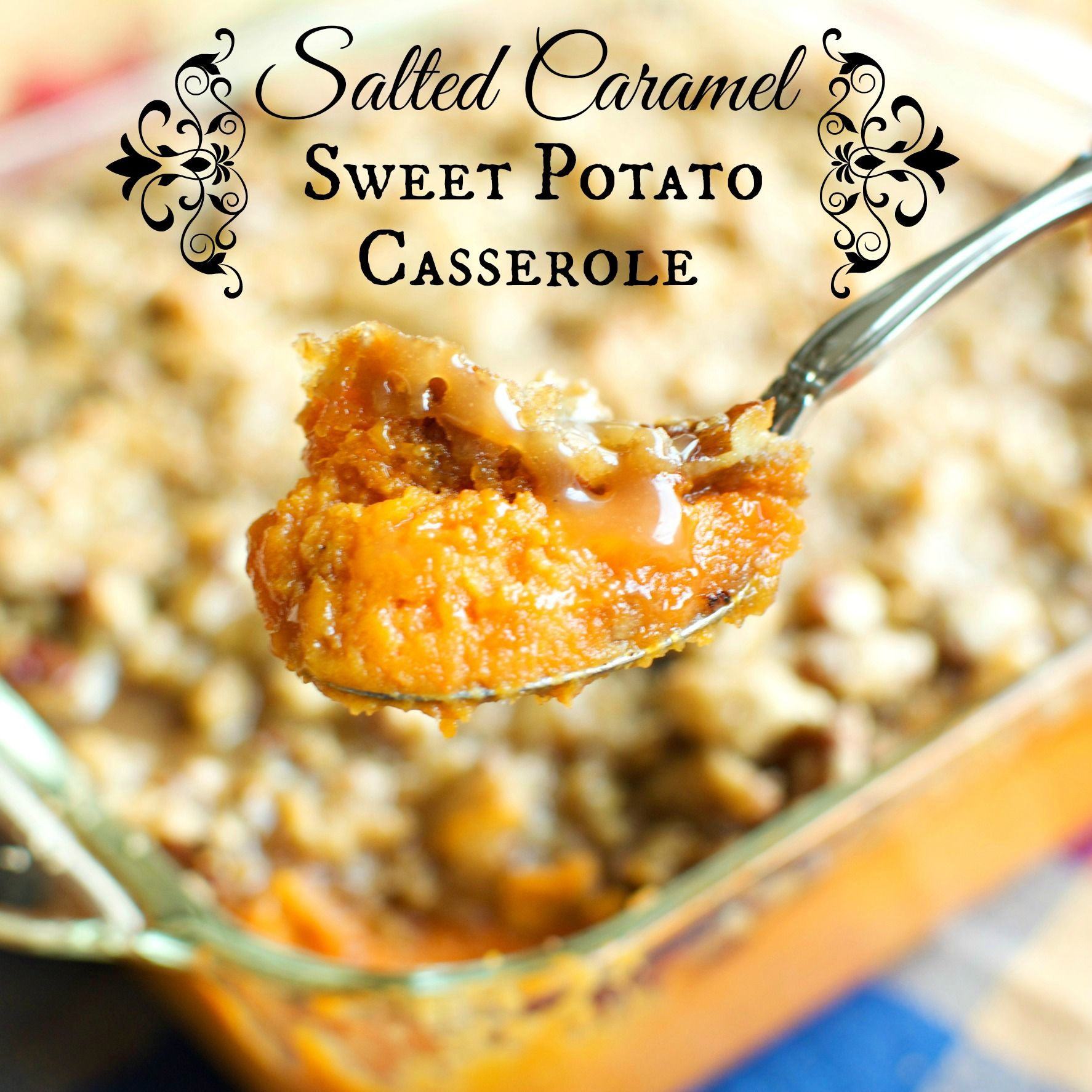 Salted Caramel Sweet Potato Casserole - A baJillian Recipes