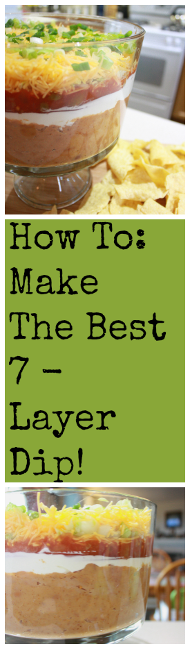 How to make the best 7 layer dip of your life