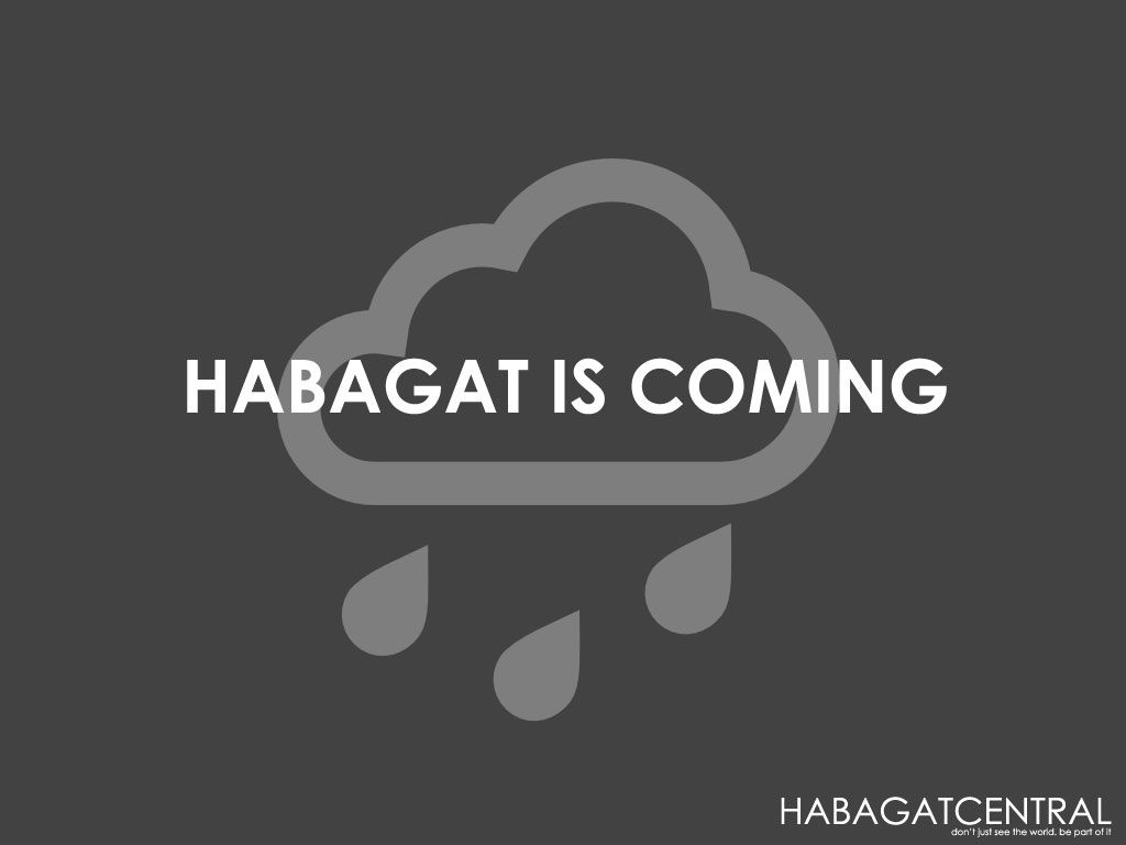 Habagat is Coming! Rainy season has started in Western Philippines. It doesn't need a GOT fan to understand it. :)