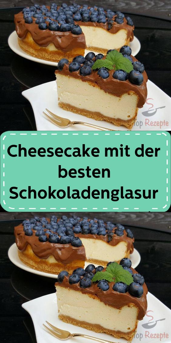 Cheesecake Mit Der Besten Schokoladenglasur In 2020 Kuchen Und Torten Backrezepte Kuchen Rezepte