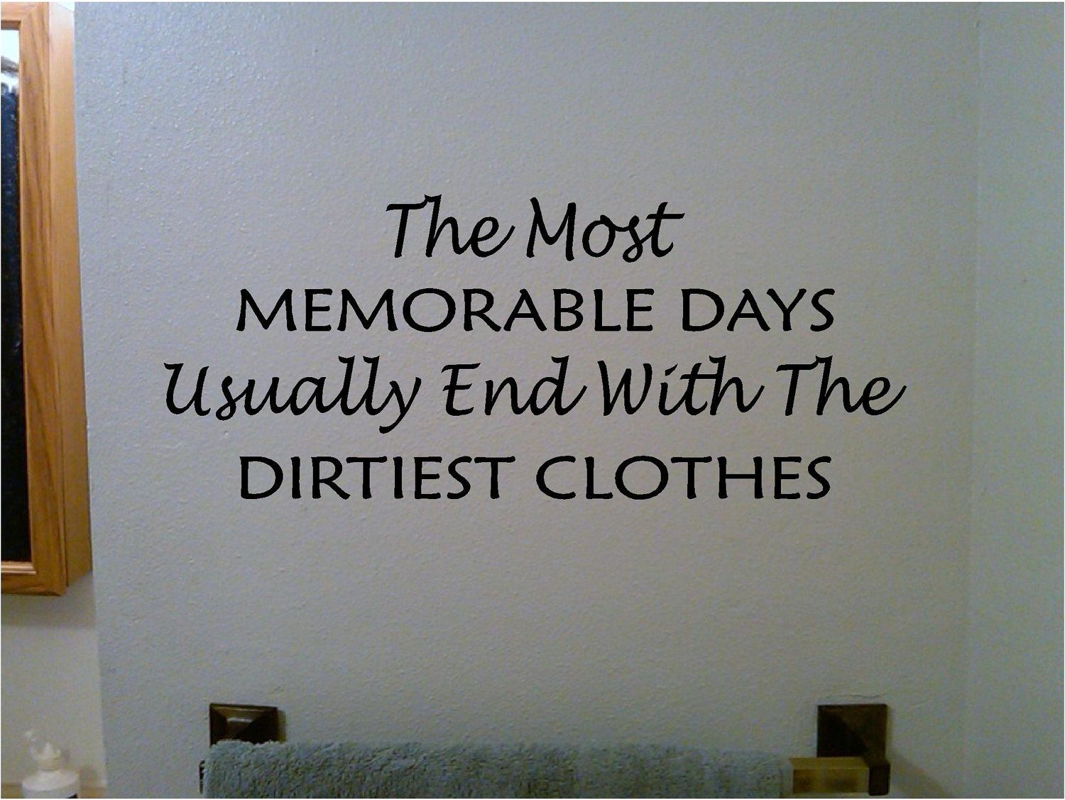 Vinyl Laundry Room Sayings The Most Memorable Days Laundry Vinyl Wallyourvinylanswer