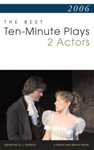 2006: The Best Ten-Minute Plays for 2 Actors (Contemporar... https://www.amazon.com/dp/1575255634/ref=cm_sw_r_pi_dp_x_0P69xbK90V4WW