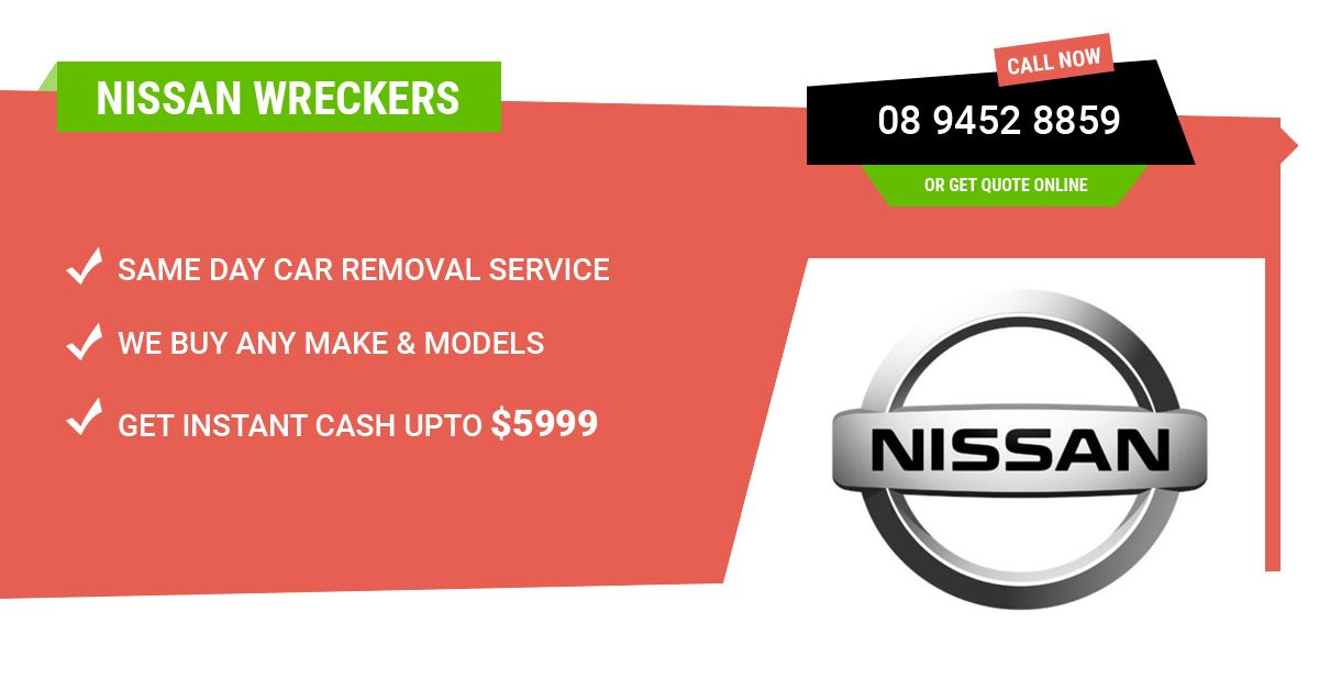 Unwanted Nissan Vehicle Buyers At Perth Auto Wreckers, we buy Nissan ...