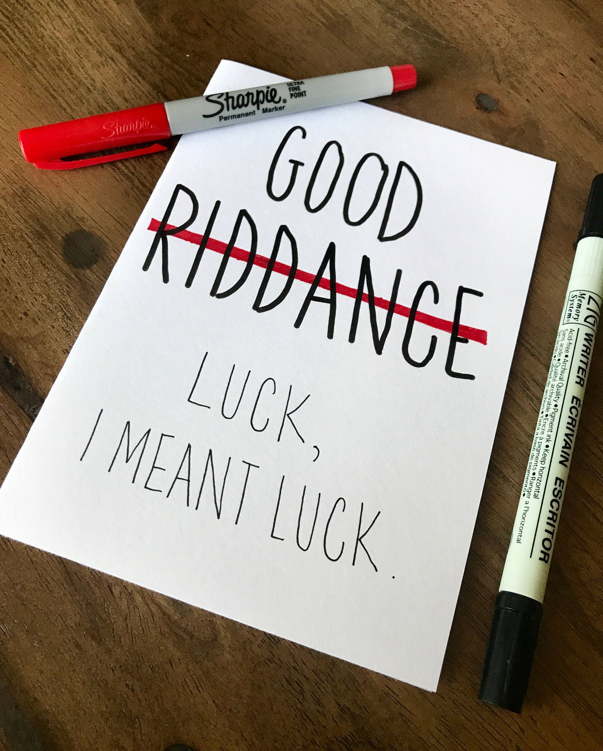 Good Riddance Good Luck Luck Blank Card 5x7 Funny Card