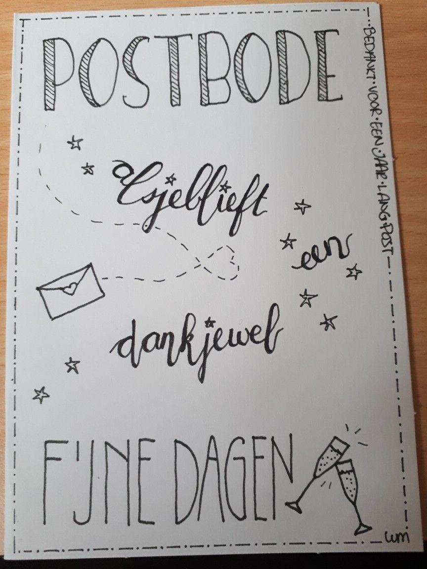 Postbode Alsjeblieft Een Dank Je Wel Bedankt Fijne Dagen Handletter Kaarten Maken Handletteren Kaart Ideeen Verjaardag Handlettering