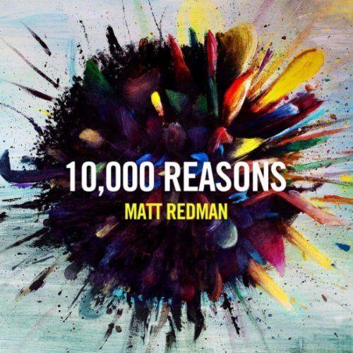 10 000 Reasons Bless The Lord Matt Redman Format Mp3 Download