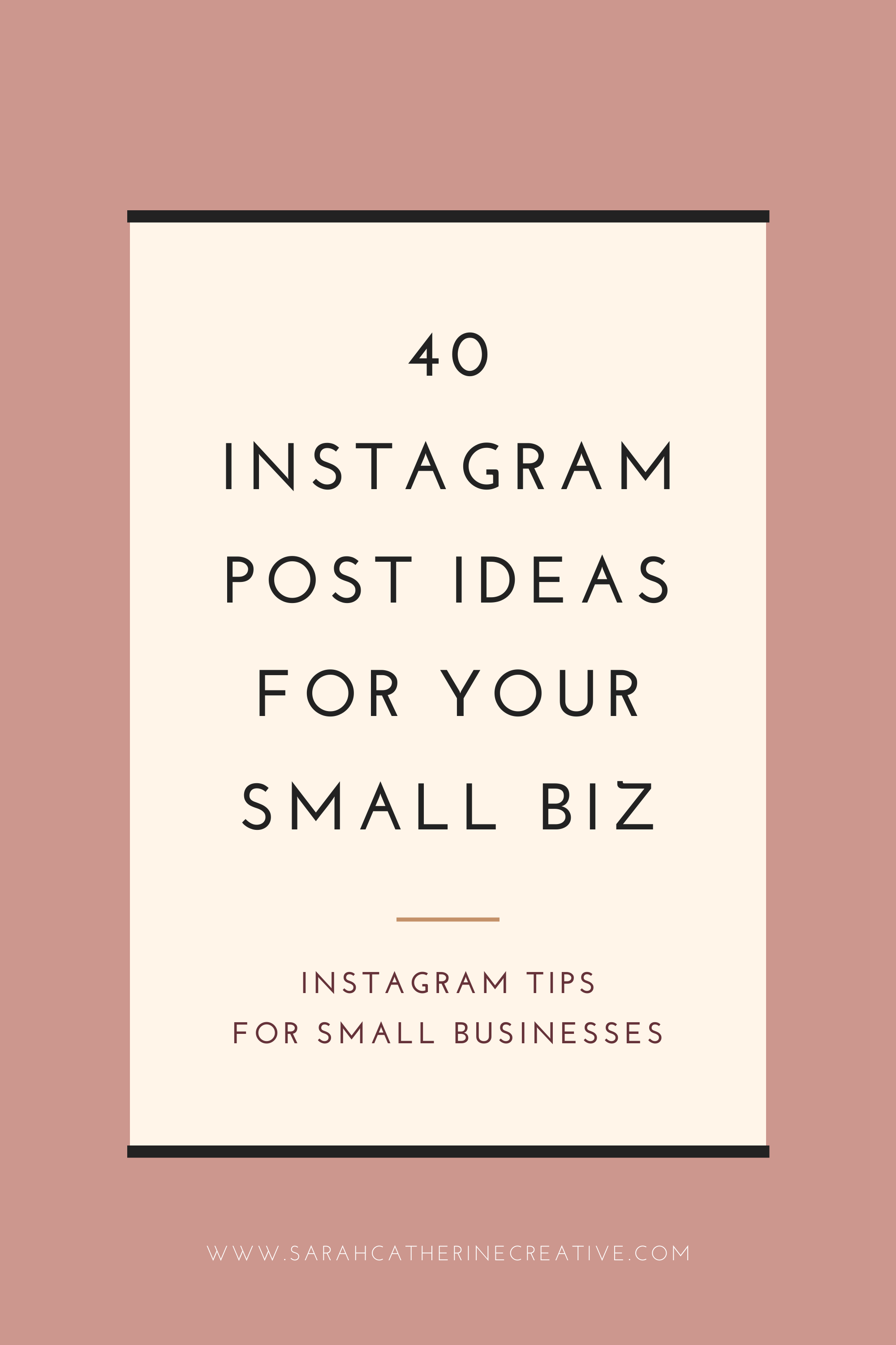 40 Instagram Post Ideas For Small Businesses Sarah Catherine Creative In 2020 Small Business Instagram Instagram Promotion Instagram Marketing Strategy