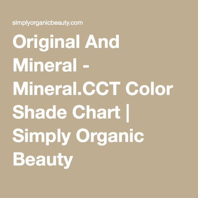 Original Mineral Color Shade Chart Mineral Cct Organic Beauty Simply Organic Color Shades