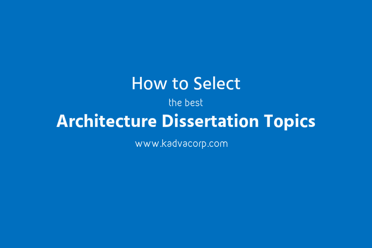 How To Select The Best Architecture Dissertation Topic For Final Year Thesi Architectural Topics Example Pdf
