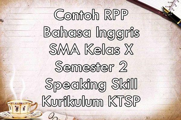 Contoh Rpp Bahasa Inggris Sma Kelas X Semester 2 Speaking Skill Ktsp Inggris Belajar Bahasa Inggris Belajar