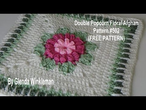 Double Popcorn Floral Afghan Block Tutorial - FREE PATTERN - YouTube ...