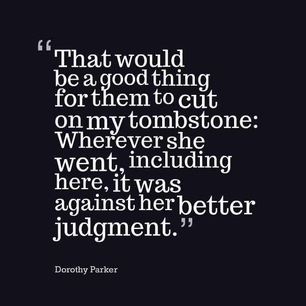 40 Dorothy Parker Quotes About 40thCentury Weaknesses And Cool Dorothy Parker Quotes