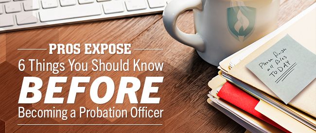 Pros Expose 6 Things You Should Know Before Becoming A Probation Officer Probation Officer Parole Officer Officer