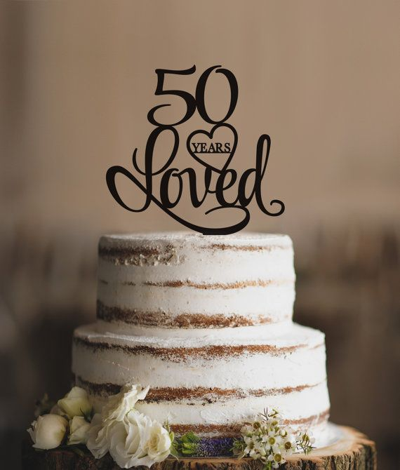 50 Years Loved Cake Topper Classy 50th Birthday Cake Topper 50th