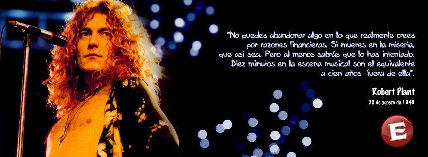 Robert Plant, vocalista de Led Zeppelin, cumple 64 años y gusta de ser una leyenda viviente. 20 de Agosto