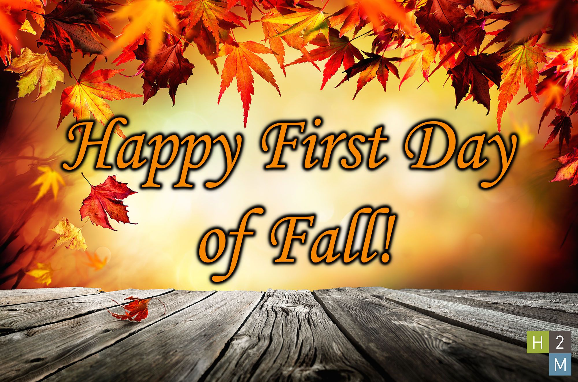 H2M Wishes Everyone A Happy First Day Of Fall! Have A Wonderful Weekend! #
