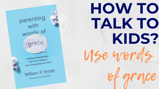 How to Talk to Kids? Try Words of Grace (Review and ...
