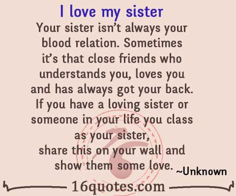 Love My Sister Quotes Captivating I Love My Sister Your Sister Isn't Always Your Blood Relation