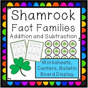 Help your students master their addition and subtraction facts through fact families. These shamrock-themed worksheets and centers are perfect for March and St. Patrick's Day, but can be used throughout the year! Addends 2-12, Sums to 24. This resource includes: 1) Fact Family Worksheets: Students write two addition and two subtraction problems for