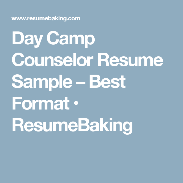 Day Camp Counselor Resume Sample  Best Format  Resumebaking