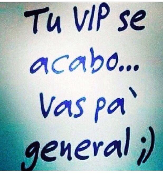 Tu VIP se acabo